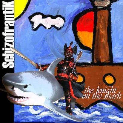 "Schizofrantik ""The Knight On The Shark"""
