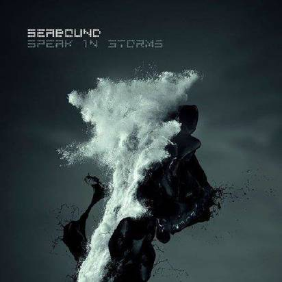 "Seabound ""Speak In Storms"""