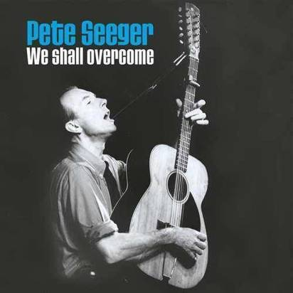 "Seeger, Pete ""We Shall Overcome LP"""
