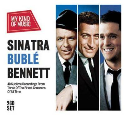 "Sinatra Buble Bennett ""My Kind Of Music"""