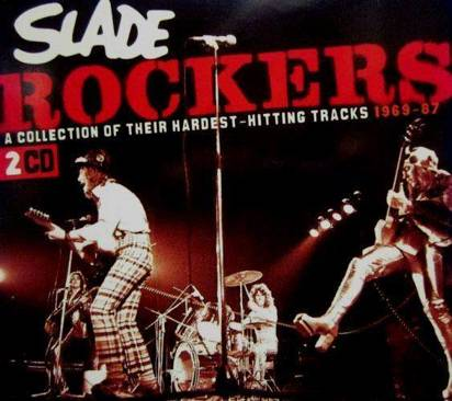 "Slade ""Rockers - A Collection Of Their Hardest-Hitting Tracks 1969-87"""