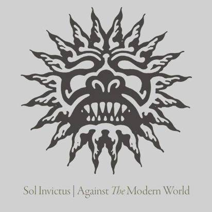 "Sol Invictus ""Against The Modern World Reissue"""