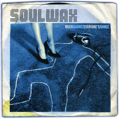 "Soulwax ""Much Against Everyone'S Advice"""