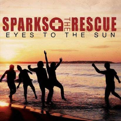 "Sparks The Rescue ""Eyes To The Sun"""