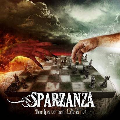 "Sparzanza ""Death Is Certain Life Is Not"""