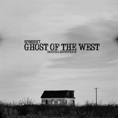 "Spindrift ""Ghost Of The West - Original Soundtrack"""