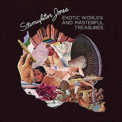 "Stimulator Jones ""Exotic Worlds And Masterful Treasures"""