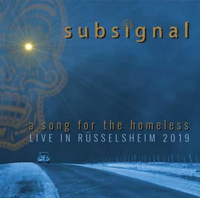 "Subsignal ""A Song For The Homeless Live In Russelsheim"""