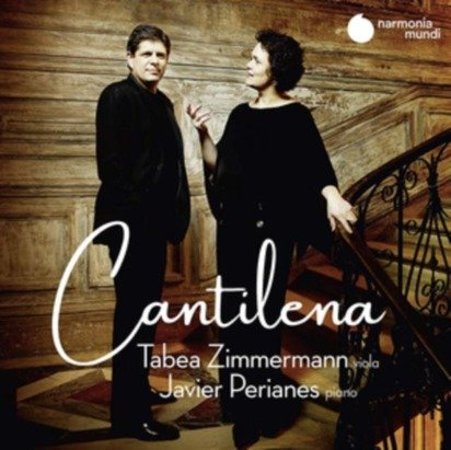 "Tabea Zimmermann Javier Perianes ""Cantilena"""