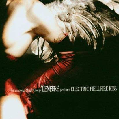 "Tenebre ""Electric Hellfire Kiss"""