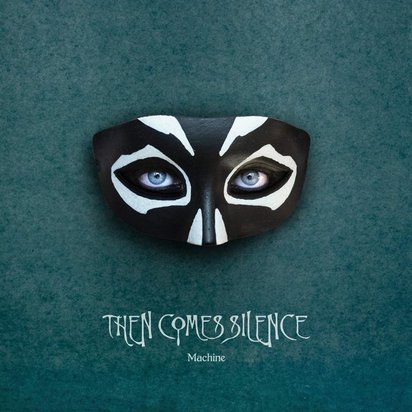 "Then Comes Silence ""Machine"""