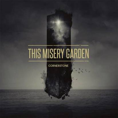 "This Misery Garden ""Cornerstone"""