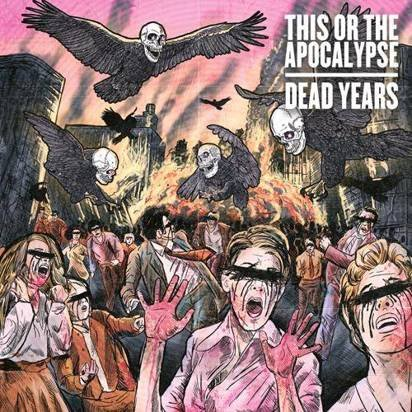 "This Or The Apocalypse ""Dead Years"""