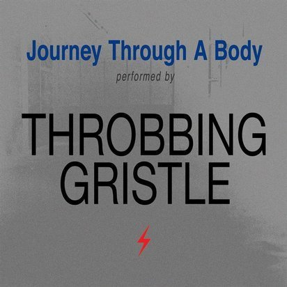 "Throbbing Gristle, The ""Journey Through A Body Lp"""