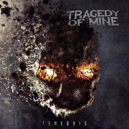 "Tragedy Of Mine ""Tenebris"""