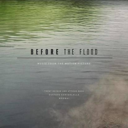"Trent Reznor and Atticus Ross Gustavo Santaolalla Mogwai ""Before The Flood OST Lp"""