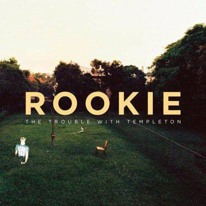 "Trouble With Templeton, The ""Rookie Lp"""