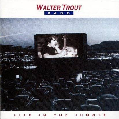 "Trout, Walter ""Life In The Jungle"""
