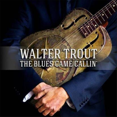 "Trout, Walter ""The Blues Came Callin' """