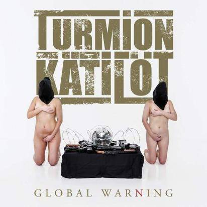 "Turmion Katilot ""Global Warning"""