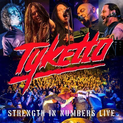 "Tyketto ""Strength In Numbers Live"""