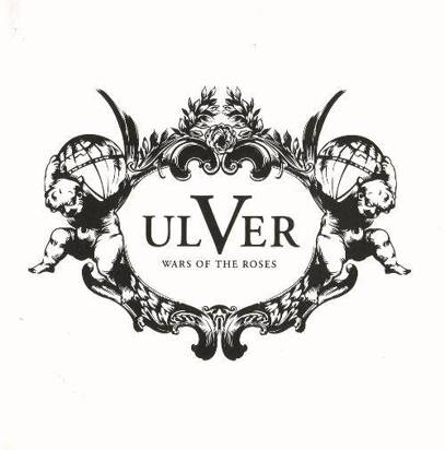 "Ulver ""Wars Of The Roses"""