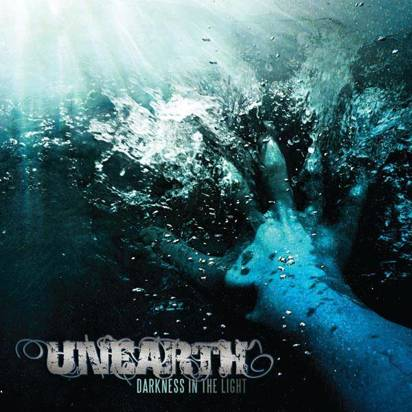 "Unearth ""Darkness In The Light"""
