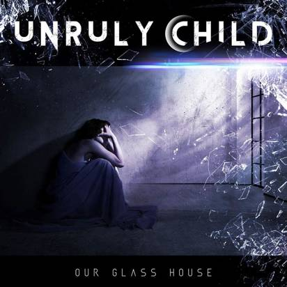 "Unruly Child ""In Our Glass House"""