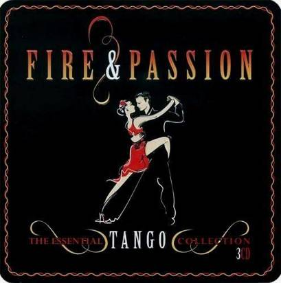 "V/A ""Fire & Passion The Essential Tango Collection"""
