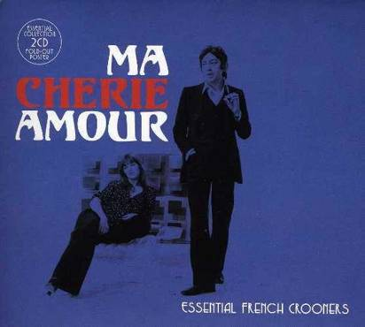 "V/A ""Ma Cherie Amour Essential French Crooners"""