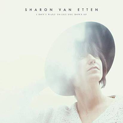 "Van Etten, Sharon ""I Don't Want to Let You Down EP"""