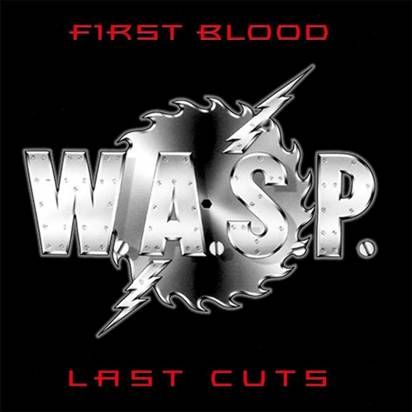 "W.A.S.P. ""First Blood Last Cuts LP"""