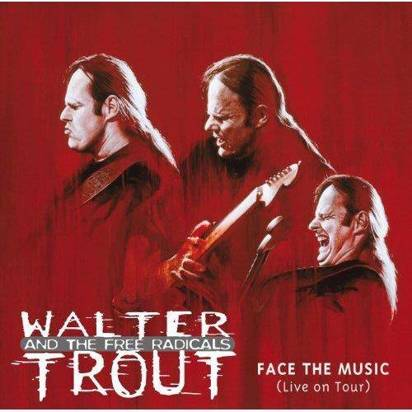 "Walter Trout And The Free Radicals ""Face The Music Live"""