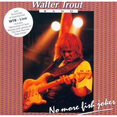 "Walter Trout Band ""Live No More Fish Jokes"""