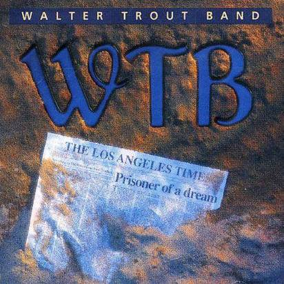 "Walter Trout Band ""Prisoner Of A Dream"""