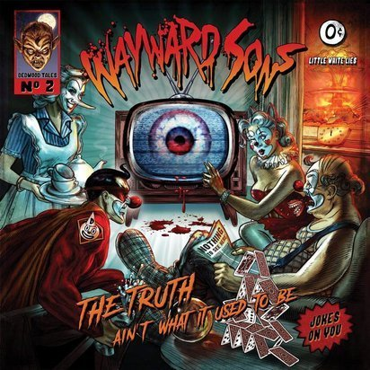 "Wayward Sons ""The Truth Ain't What It Used To Be"""