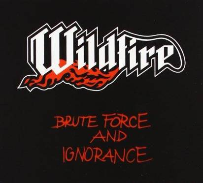 "Wildfire ""Brute Force And Ignorance"""