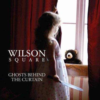 "Wilson Square ""Ghosts Behind The Curtain"""