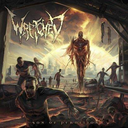 "Wretched ""Son Of Perdition"""