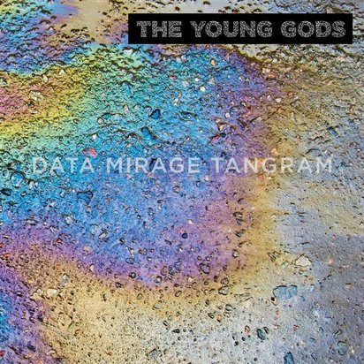 "Young Gods, The ""Data Mirage Tangram"""