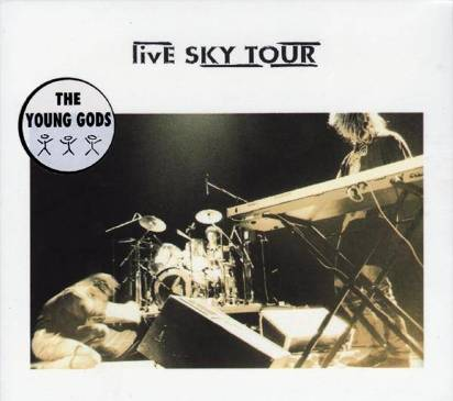"Young Gods, The ""Live Sky Tour"""
