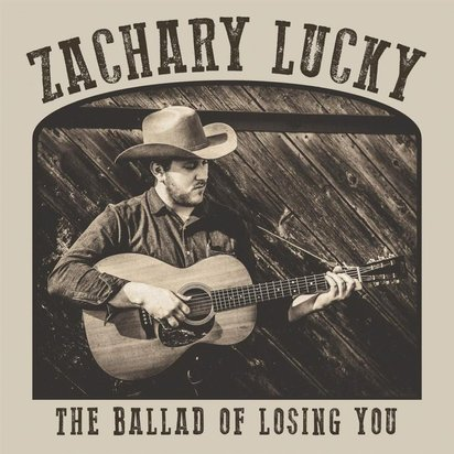 "Zachary Lucky ""Ballad Of Losing You"""