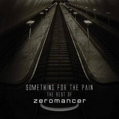 "Zeromancer ""Something For The Pain - The Best Of"""